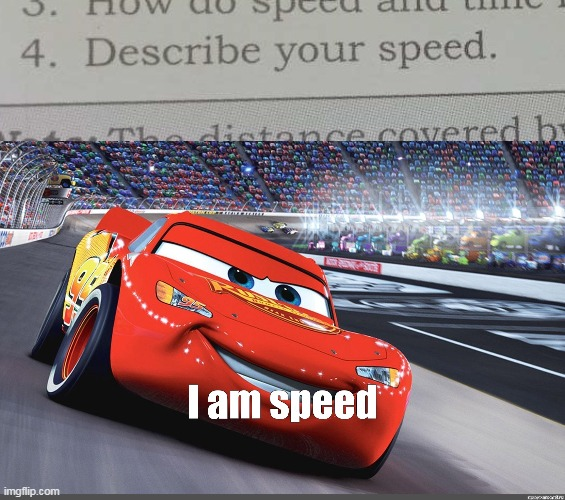 image tagged in i am speed | made w/ Imgflip meme maker