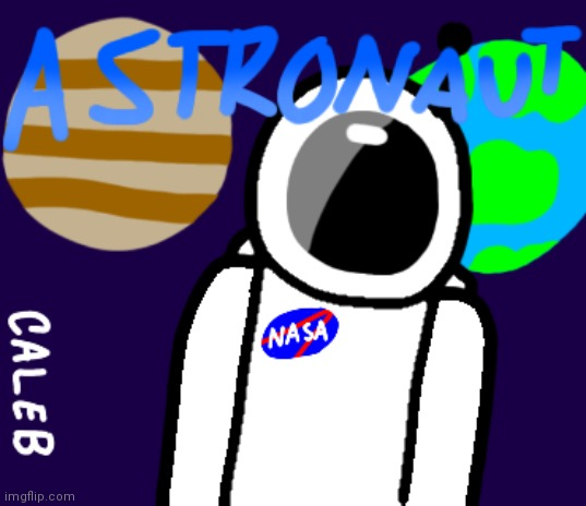 How is my drawing? | image tagged in astronaut,drawing,nasa,paint | made w/ Imgflip meme maker
