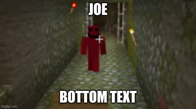 idk |  JOE; BOTTOM TEXT | image tagged in red sus,sus,when the imposter is sus | made w/ Imgflip meme maker