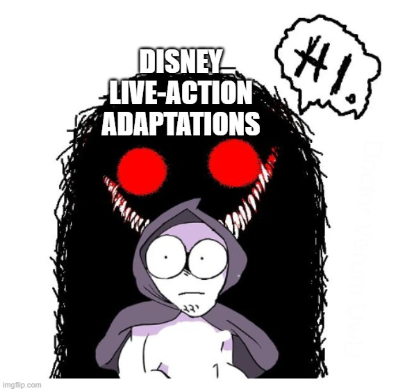 Hi | DISNEY LIVE-ACTION ADAPTATIONS | image tagged in hi | made w/ Imgflip meme maker