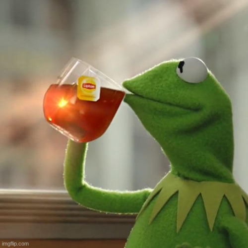 But That's None Of My Business Meme | image tagged in memes,but that's none of my business,kermit the frog | made w/ Imgflip meme maker