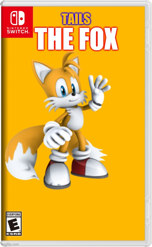 THE FOX; TAILS | image tagged in tails,nintendo switch | made w/ Imgflip meme maker