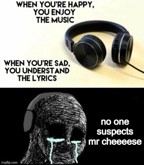 my first gametoons meme |  no one suspects mr cheeeese | image tagged in when you're happy you enjoy the music,gametoons | made w/ Imgflip meme maker