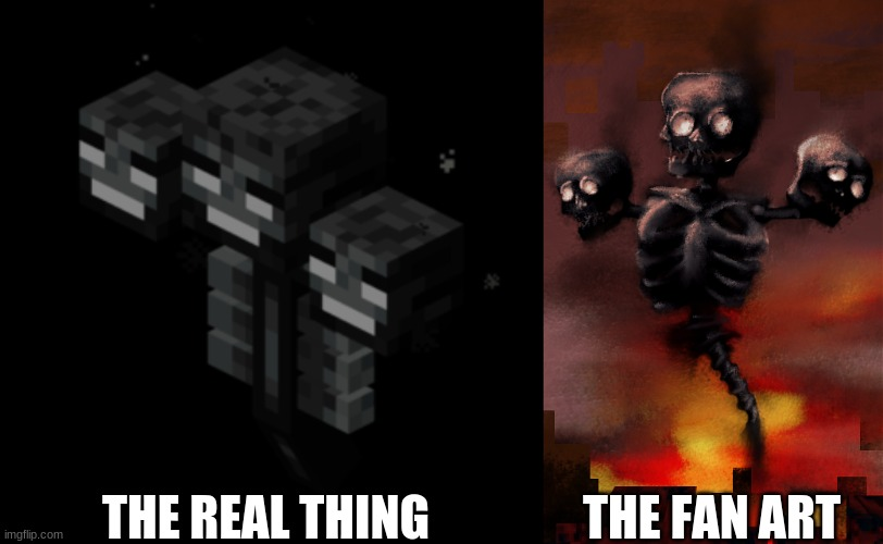 bruh |  THE FAN ART; THE REAL THING | image tagged in minecraft | made w/ Imgflip meme maker