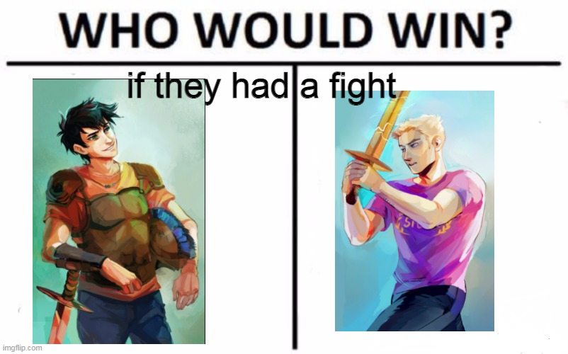 Who Would Win? |  if they had a fight | image tagged in memes,who would win | made w/ Imgflip meme maker