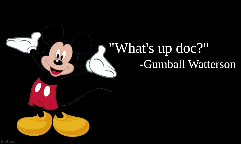 "Troll Quote |  ""What's up doc?""; -Gumball Watterson 