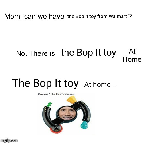 "The Bop It toy at home: Dwayne ""The Bop"" Johnson 