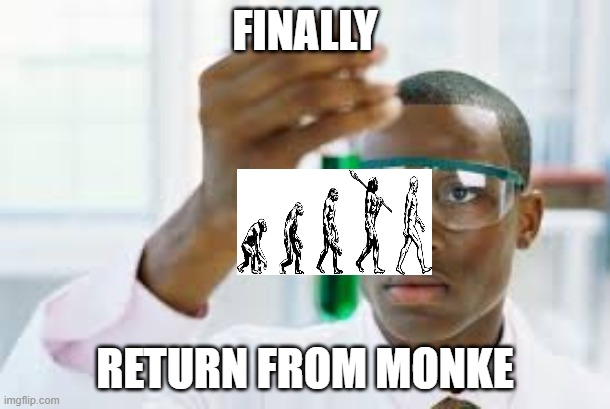 Uno monke card |  FINALLY; RETURN FROM MONKE | image tagged in finally | made w/ Imgflip meme maker