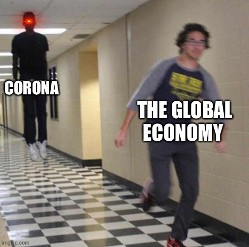 floating boy chasing running boy |  CORONA; THE GLOBAL ECONOMY | image tagged in floating boy chasing running boy | made w/ Imgflip meme maker
