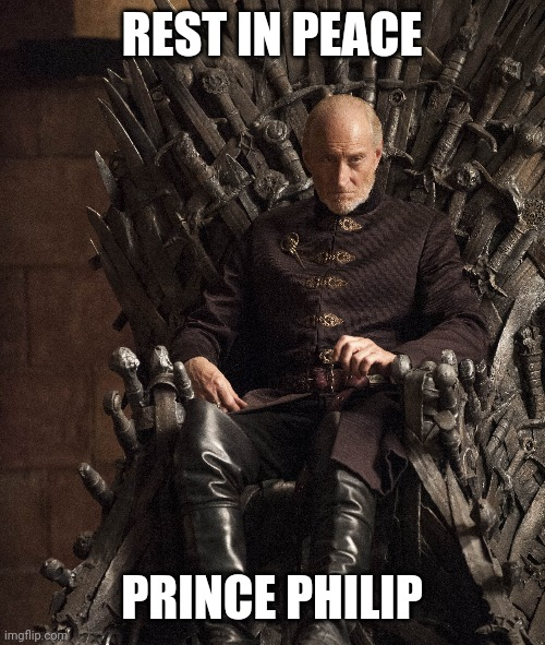 RIP Prince Philip |  REST IN PEACE; PRINCE PHILIP | image tagged in prince,lannister,game of thrones,british royals | made w/ Imgflip meme maker