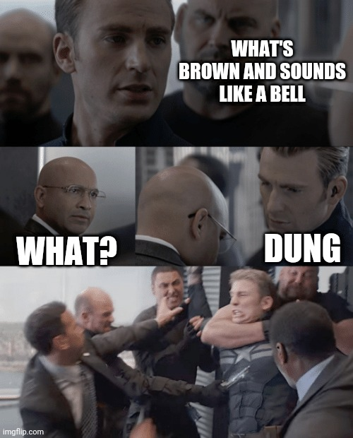 Captain america elevator |  WHAT'S BROWN AND SOUNDS LIKE A BELL; DUNG; WHAT? | image tagged in captain america elevator | made w/ Imgflip meme maker
