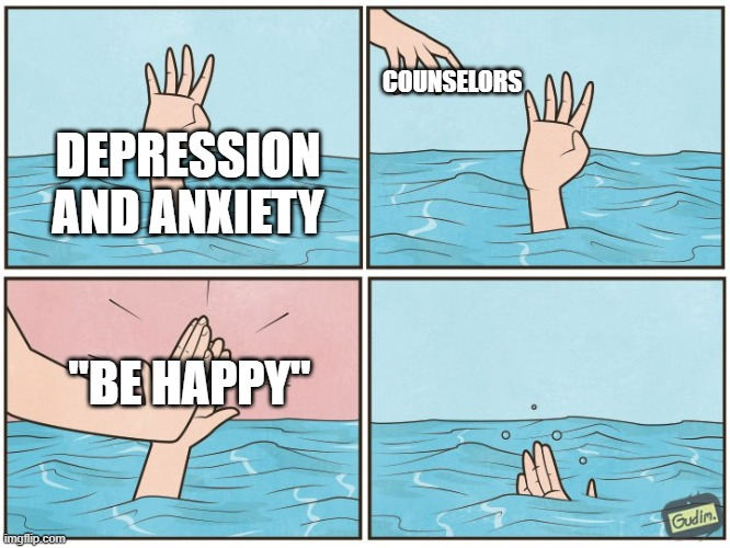 "High five drown |  COUNSELORS; DEPRESSION AND ANXIETY; ""BE HAPPY"" 