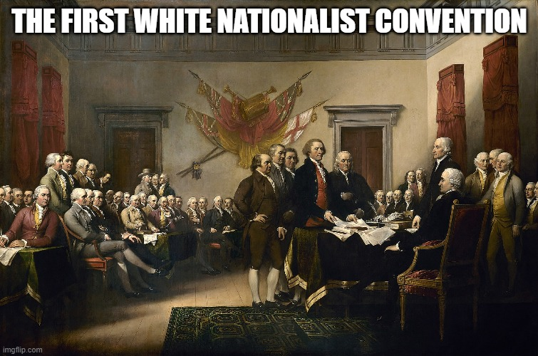 THE FIRST WHITE NATIONALIST CONVENTION | made w/ Imgflip meme maker