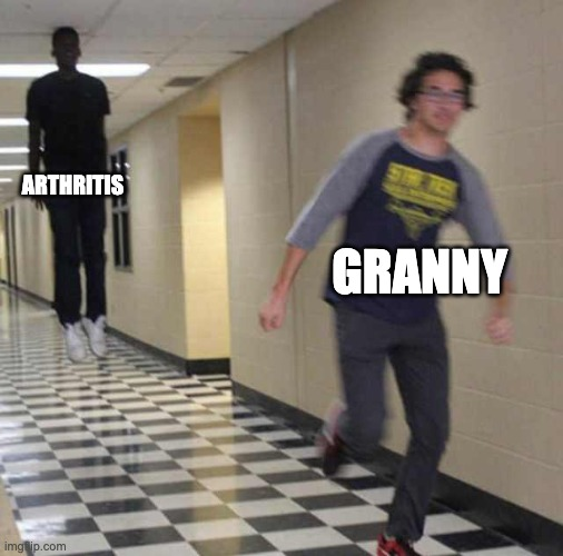 Granny's got arthritis now |  ARTHRITIS; GRANNY | image tagged in floating boy chasing running boy,jacksepticeye,jacksepticeyememes,grandma arthritis,granny | made w/ Imgflip meme maker