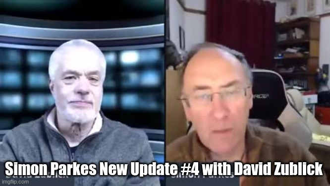 Simon Parkes New Update #4 with David Zublick  (Video)