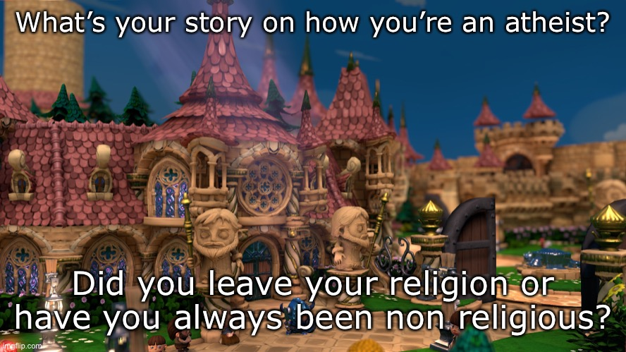 I'm an ex-Christian |  What's your story on how you're an atheist? Did you leave your religion or have you always been non religious? | image tagged in demisexual_sponge | made w/ Imgflip meme maker