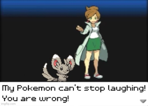My Pokemon can't stop laughing! You are wrong! (Dark mode) | image tagged in my pokemon can't stop laughing you are wrong dark mode | made w/ Imgflip meme maker