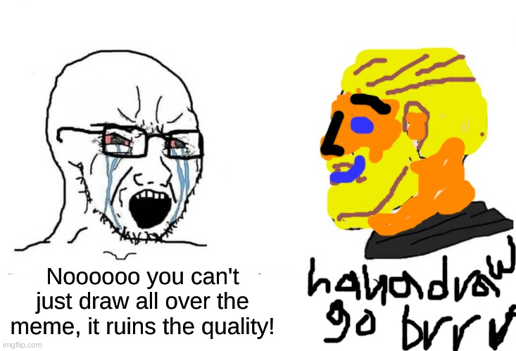 """ha ha draw go brrr"" don't judge, I was on a chromebook 