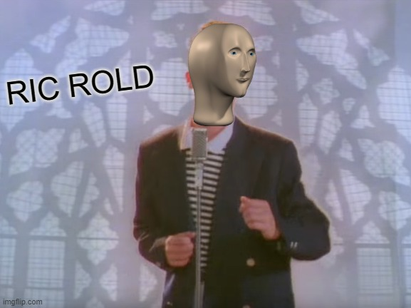 Ric rold |  RIC ROLD | image tagged in rick rolled,meme man | made w/ Imgflip meme maker
