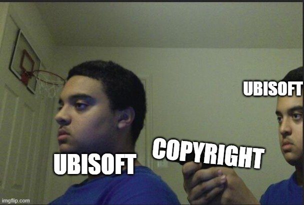 Dont trust anyone, not even yourself | UBISOFT UBISOFT COPYRIGHT | image tagged in dont trust anyone not even yourself | made w/ Imgflip meme maker