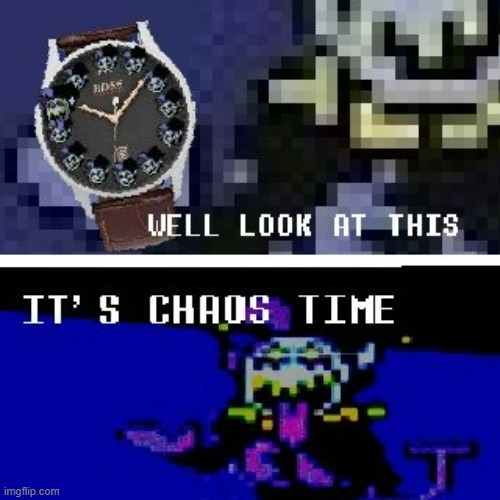image tagged in chaos time | made w/ Imgflip meme maker