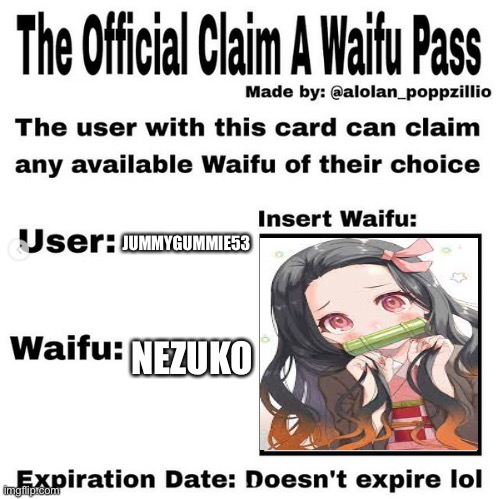 Official claim a waifu pass |  JUMMYGUMMIE53; NEZUKO | image tagged in official claim a waifu pass | made w/ Imgflip meme maker