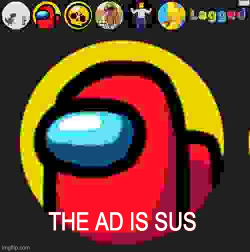 lagged is sus |  THE AD IS SUS | image tagged in google chrome,among us,google images,google search,google translate,google | made w/ Imgflip meme maker