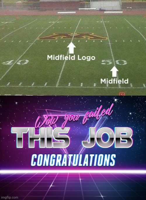 The team is offended | image tagged in wow you failed this job,funny,you had one job just the one,football,sports | made w/ Imgflip meme maker