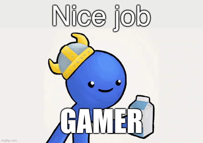 Dani | Nice job GAMER | image tagged in dani | made w/ Imgflip meme maker