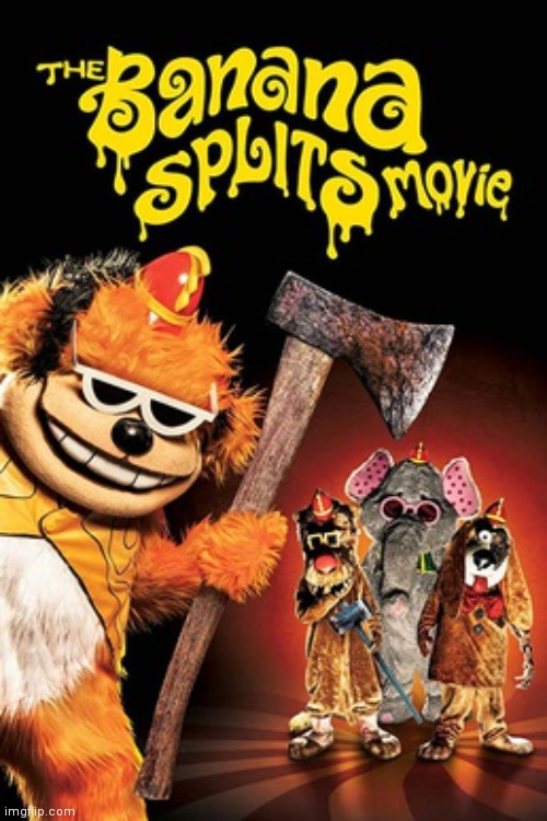 Ever heard of the banana splits | image tagged in the banana splits | made w/ Imgflip meme maker