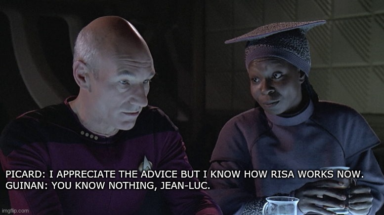 Guinan and Picard |  PICARD: I APPRECIATE THE ADVICE BUT I KNOW HOW RISA WORKS NOW. GUINAN: YOU KNOW NOTHING, JEAN-LUC. | image tagged in picard,star trek,star trek the next generation | made w/ Imgflip meme maker