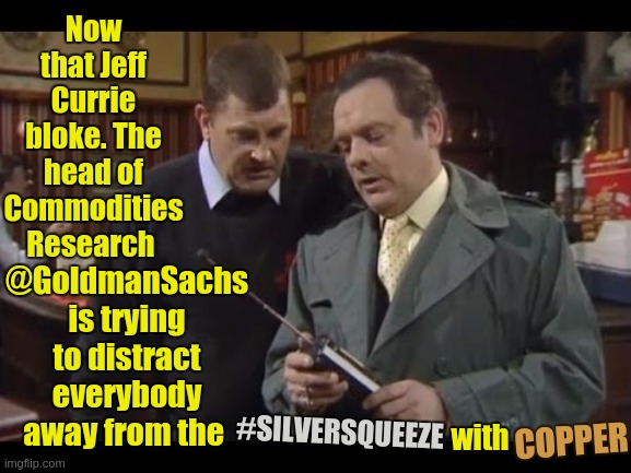 Gold and Silver Price Report 04/15/21 DANIAL, A River In Egypt? - https://youtu.be/8D8Ll4vRcFM?t=780 |  Now that Jeff Currie bloke. The head of Commodities Research; @GoldmanSachs is trying to distract everybody away from the; #SILVERSQUEEZE; with; COPPER | image tagged in oh no,bankers,we don't believe you bankers,i don't want to play with you anymore,banks,you banks all bowl crooked | made w/ Imgflip meme maker