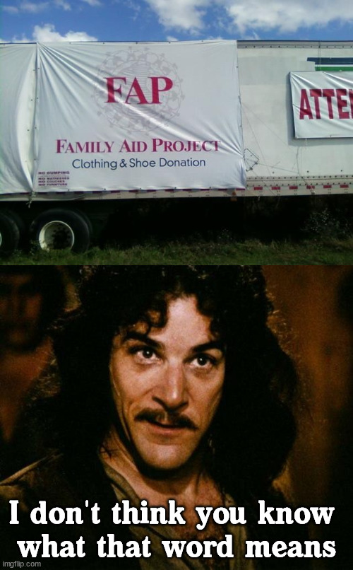 I don't think you know  what that word means | image tagged in memes,inigo montoya,you had one job | made w/ Imgflip meme maker