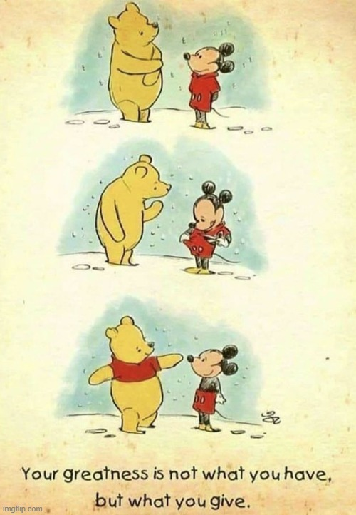 Be kind with everyone | image tagged in winnie the pooh,mickey mouse,snow,jacket | made w/ Imgflip meme maker