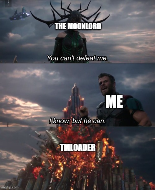 *ssbb music* |  THE MOONLORD; ME; TMLOADER | image tagged in i know but he can | made w/ Imgflip meme maker