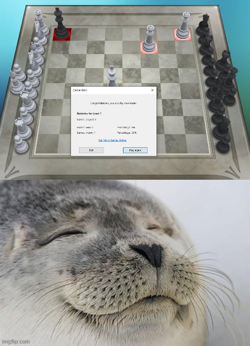FINALLY I beat the CHESS BOT! | image tagged in memes,satisfied seal,chess,funny,achievement,victory | made w/ Imgflip meme maker