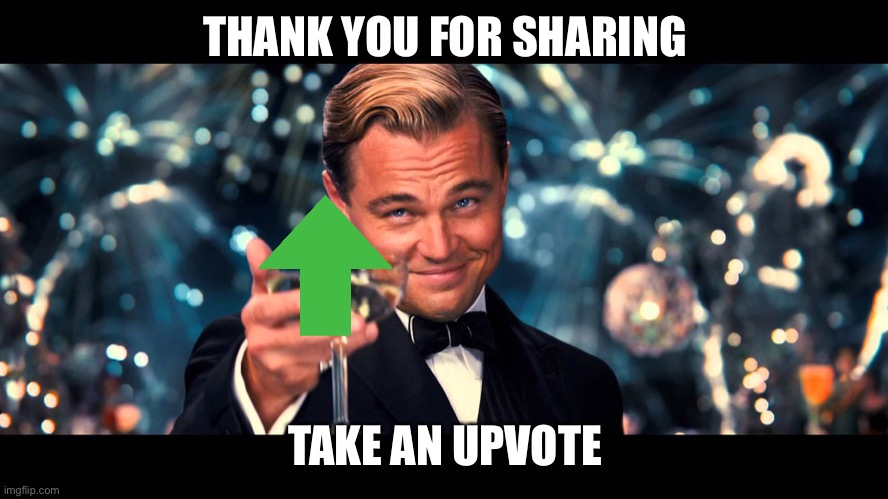 lionardo dicaprio thank you | THANK YOU FOR SHARING TAKE AN UPVOTE | image tagged in lionardo dicaprio thank you | made w/ Imgflip meme maker