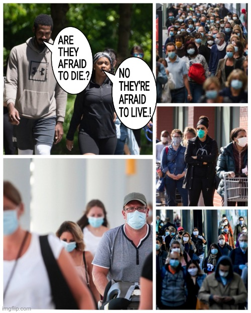 FACE MASK AND COVID-19 PEOPLE ARE AFRAID TO LIVE..!! | image tagged in coronavirus,covid-19,afraid,face mask,freedom,memes | made w/ Imgflip meme maker