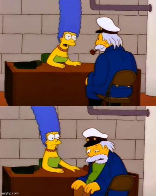 Marge gives the sea captain bad news | image tagged in sad sea captain,marge simpson,simpsons,bad news,sad | made w/ Imgflip meme maker