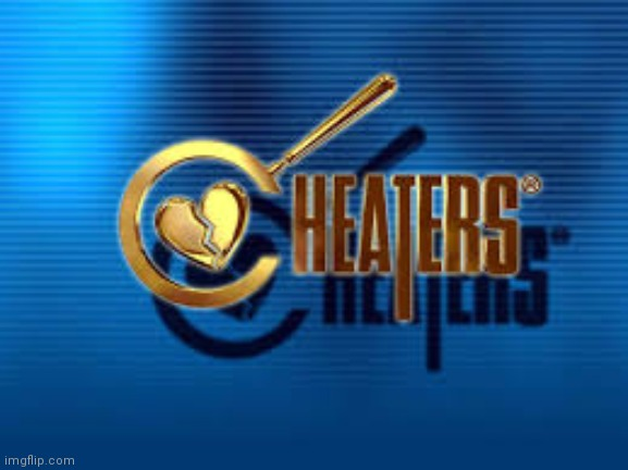 cheaters | image tagged in cheaters | made w/ Imgflip meme maker