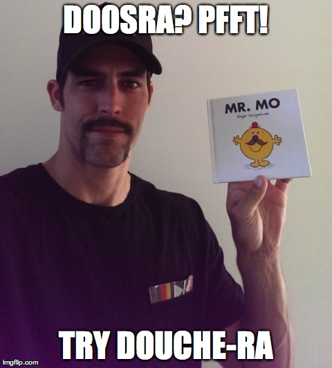 DOOSRA? PFFT! TRY DOUCHE-RA | made w/ Imgflip meme maker