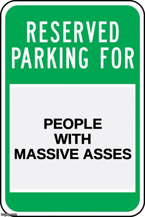 PEOPLE WITH MASSIVE ASSES | made w/ Imgflip meme maker