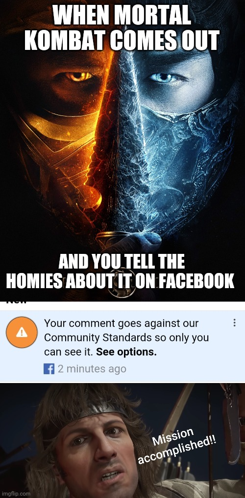 WHEN MORTAL KOMBAT COMES OUT; AND YOU TELL THE HOMIES ABOUT IT ON FACEBOOK | image tagged in funny memes,mortal kombat | made w/ Imgflip meme maker