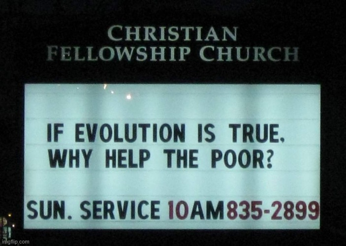 Read the sign then call the number | image tagged in if evolution is true why help the poor | made w/ Imgflip meme maker