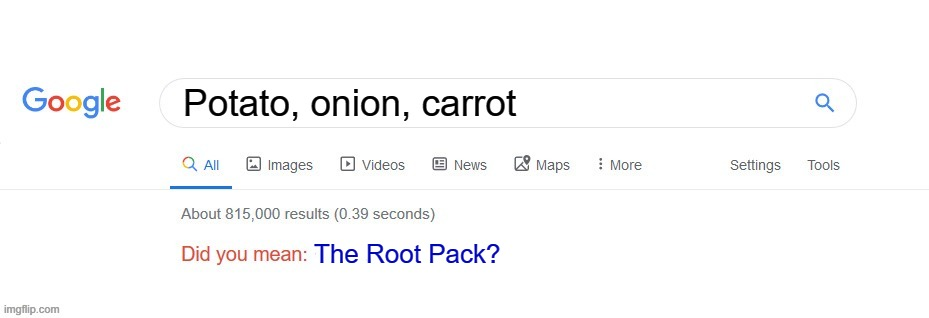 Did you mean? |  Potato, onion, carrot; The Root Pack? | image tagged in did you mean,memes,cuphead,lol,google search | made w/ Imgflip meme maker