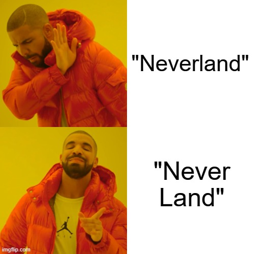 """Neverland"" ""Never Land"" 