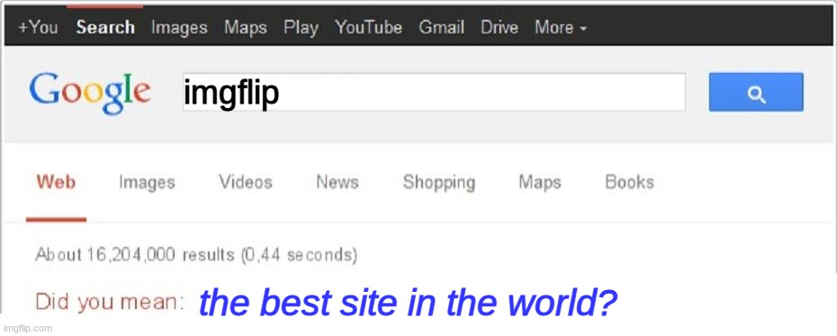 Did You Mean...? |  imgflip; the best site in the world? | image tagged in did you mean | made w/ Imgflip meme maker