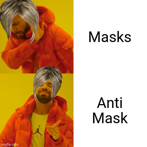Drake Hotline Bling Meme | Masks Anti Mask | image tagged in memes,drake hotline bling | made w/ Imgflip meme maker