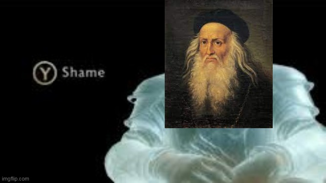 Y (Shame) | image tagged in y shame | made w/ Imgflip meme maker
