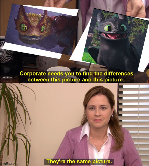 They're The Same Picture | image tagged in memes,they're the same picture,how to train your dragon,monster hunter | made w/ Imgflip meme maker